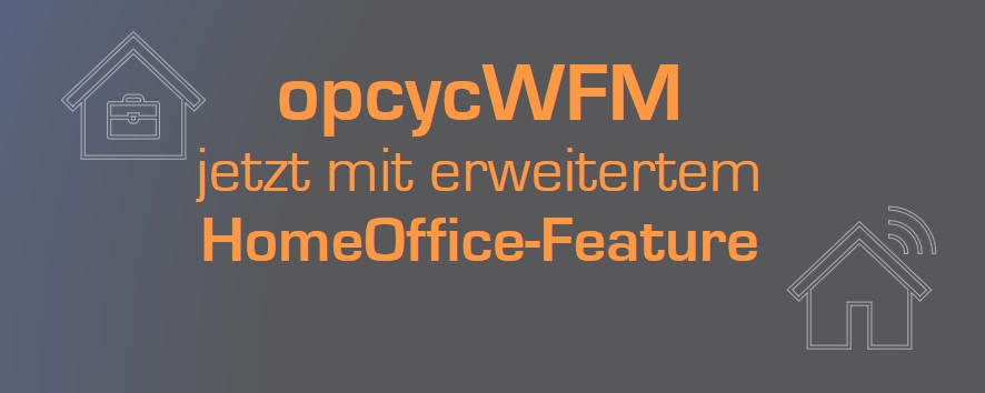 opcycWFM Homeoffice Feature
