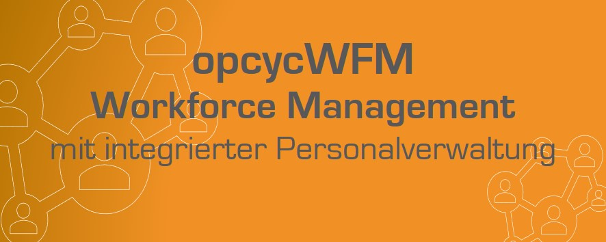 opcycWFM mit Personalverwaltung